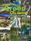 Green City Spaces : Urban Landscape Architecture - Book
