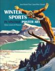 Winter Sports in Vintage Poster Art : Snow, Luxury & Pleasure - Book
