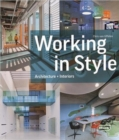 Working in Style : Architecture + Interiors - Book