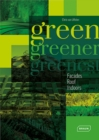 Green, Greener, Greenest : Facades, Roof, Indoors - Book