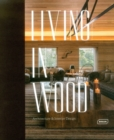 Living in Wood : Architecture & Interior Design - Book