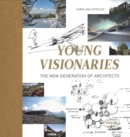 Young Visionaries : The New Generation of Architects - Book
