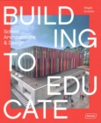 Building to Educate : School Architecture & Design - Book
