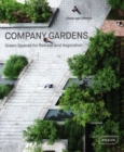 Company Gardens : Green Spaces for Retreat & Inspiration - Book