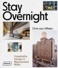 Stay Overnight : Hospitality Design in Repurposed Spaces - Book