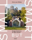 Small but Smart : Design Solutions for Mini Homes - Book