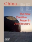China: The New Creative Power in Architecture - Book