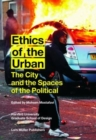 Ethics of the Urban: The City and the Spaces of the Political - Book