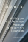 Snohetta : Making the San Francisco Museum of Modern Art Expansion - Book