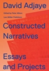 David Adjaye: Constructed Narratives. Essays and Projects - Book