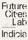 Future Cities Laboratory : Indicia 01 - Book
