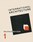 International Architecture : BAUHAUSBUECHER 1 - Book