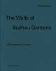 Walls of Suzhou Gardens: A Photographic Journey - Book