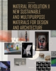 Material Revolution 2 : New Sustainable and Multi-Purpose Materials for Design and Architecture - Book