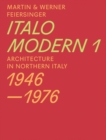 Italomodern 1 - Architecture in Northern Italy 1946-1976 - Book