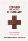 The New Beyond Chocolate : Understanding Swiss Culture - Book