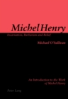 Michel Henry: Incarnation, Barbarism and Belief : An Introduction to the Work of Michel Henry - Book