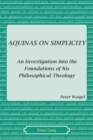 Aquinas on Simplicity : An Investigation into the Foundations of his Philosophical Theology - Book
