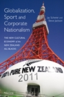 Globalization, Sport and Corporate Nationalism : The New Cultural Economy of the New Zealand All Blacks - Book