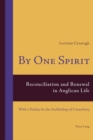 By One Spirit : Reconciliation and Renewal in Anglican Life- With a Preface by the Archbishop of Canterbury - Book
