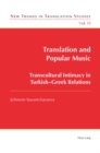Translation and Popular Music : Transcultural Intimacy in Turkish-Greek Relations - Book