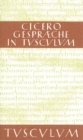 Gesprache in Tusculum / Tusculanae disputationes : Lateinisch - Deutsch - eBook