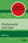 Clochemerle wird Bad - eBook