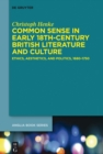 Common Sense in Early 18th-Century British Literature and Culture : Ethics, Aesthetics, and Politics, 1680-1750 - eBook