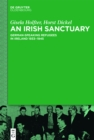 An Irish Sanctuary : German-speaking Refugees in Ireland 1933-1945 - eBook