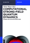 Computational Strong-Field Quantum Dynamics : Intense Light-Matter Interactions - eBook