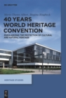 40 Years World Heritage Convention : Popularizing the Protection of Cultural and Natural Heritage - Book