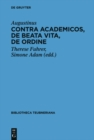 Contra Academicos, De beata vita, De ordine - eBook