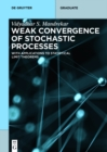 Weak Convergence of Stochastic Processes : With Applications to Statistical Limit Theorems - eBook