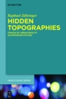 Hidden Topographies : Traces of Urban Reality in Dystopian Fiction - eBook