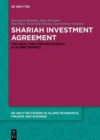 Shariah Investment Agreement : The Legal Tool for Risk-Sharing in Islamic Finance - Book
