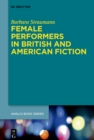 Female Performers in British and American Fiction - eBook