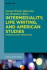 Intermediality, Life Writing, and American Studies : Interdisciplinary Perspectives - eBook