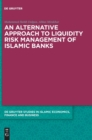An alternative Approach to Liquidity Risk Management of Islamic Banks - Book