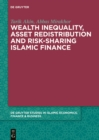 Wealth Inequality, Asset Redistribution and Risk-Sharing Islamic Finance - eBook