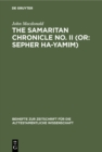 The Samaritan Chronicle No. II (or: Sepher Ha-Yamim) : From Joshua to Nebuchadnezzar - eBook