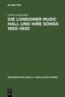 Die Londoner Music Hall und ihre Songs 1850-1920 - eBook