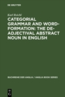 Categorial Grammar and Word-Formation: The De-adjectival Abstract Noun in English - eBook