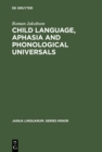 Child Language, Aphasia and Phonological Universals - eBook