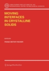 Moving Interfaces in Crystalline Solids - eBook