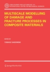 Multiscale Modelling of Damage and Fracture Processes in Composite Materials - eBook