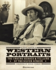 Western Portraits of Great Character Actors : The Unsung Heroes & Villains of the Silver Screen - Book