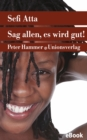 Sag allen, es wird gut! - eBook