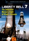 Liberty Bell 7 : The Suborbital Mercury Flight of Virgil I. Grissom - eBook