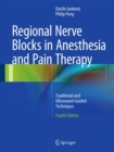 Regional Nerve Blocks in Anesthesia and Pain Therapy : Traditional and Ultrasound-Guided Techniques - Book