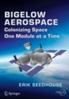 Bigelow Aerospace : Colonizing Space One Module at a Time - eBook